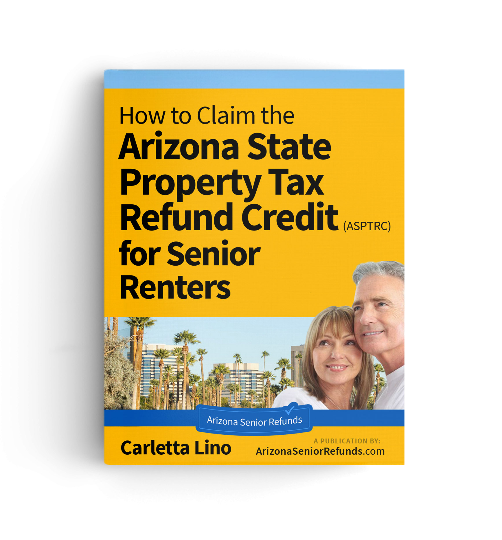 How to Claim the Arizona State Refund Credit for Senior Renters by Carletta Lino